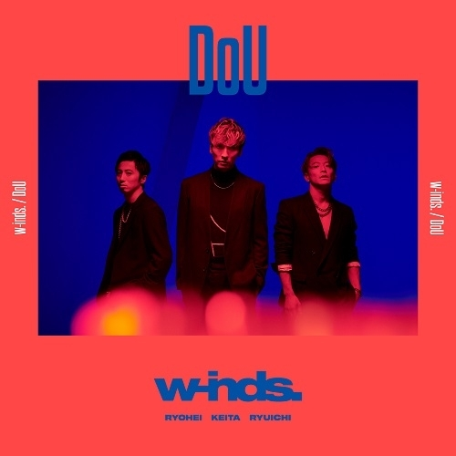 w-inds. / DoU [Limited Edition CD + DVD]